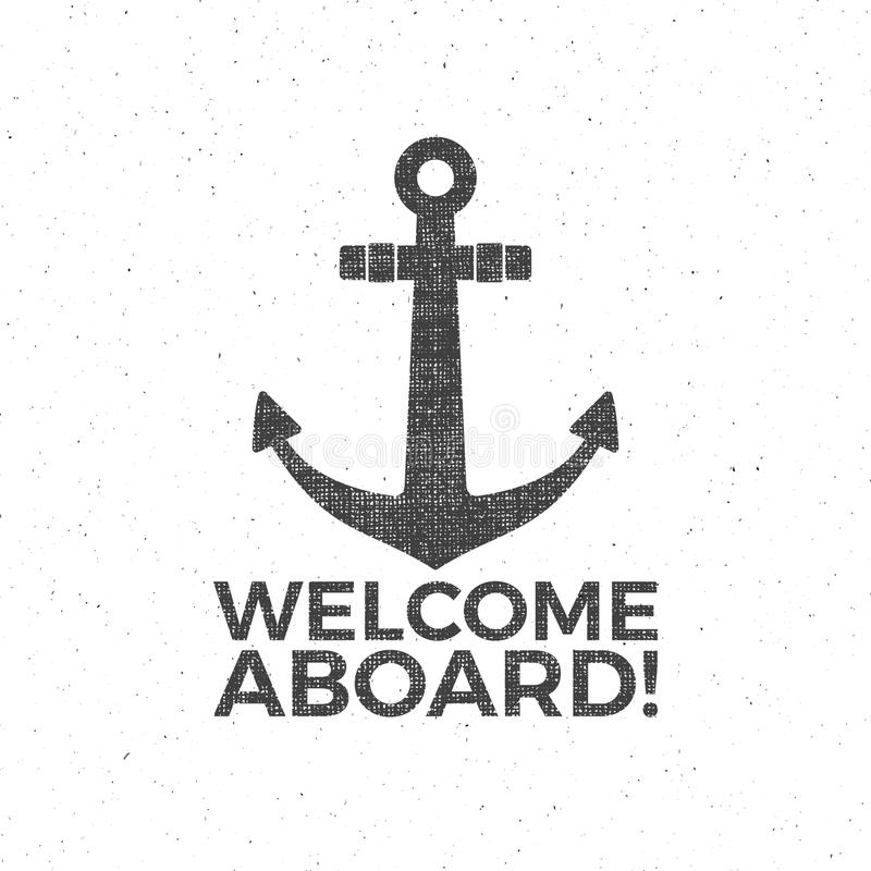 Nautical Design. Sailor vector emblem. Anchor label and print design with anchor symbol, typography badge. Welcome. Aboard. T-shirt Printing. Web design icon royalty free illustration