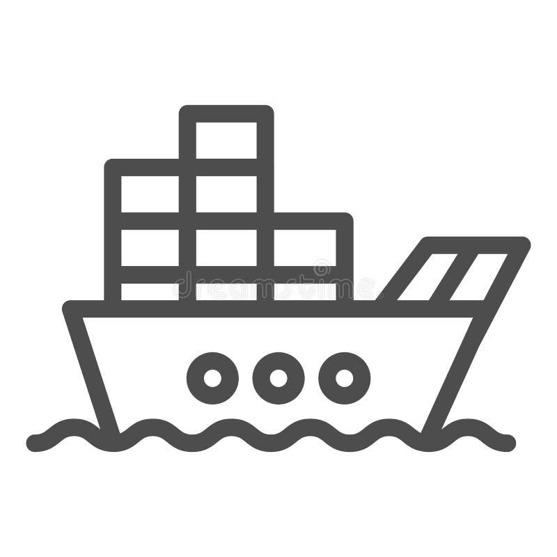 Navio com linha ícone da carga Barco com a ilustra??o do vetor dos recipientes isolada no branco Projeto do estilo do esboço do p ilustração stock