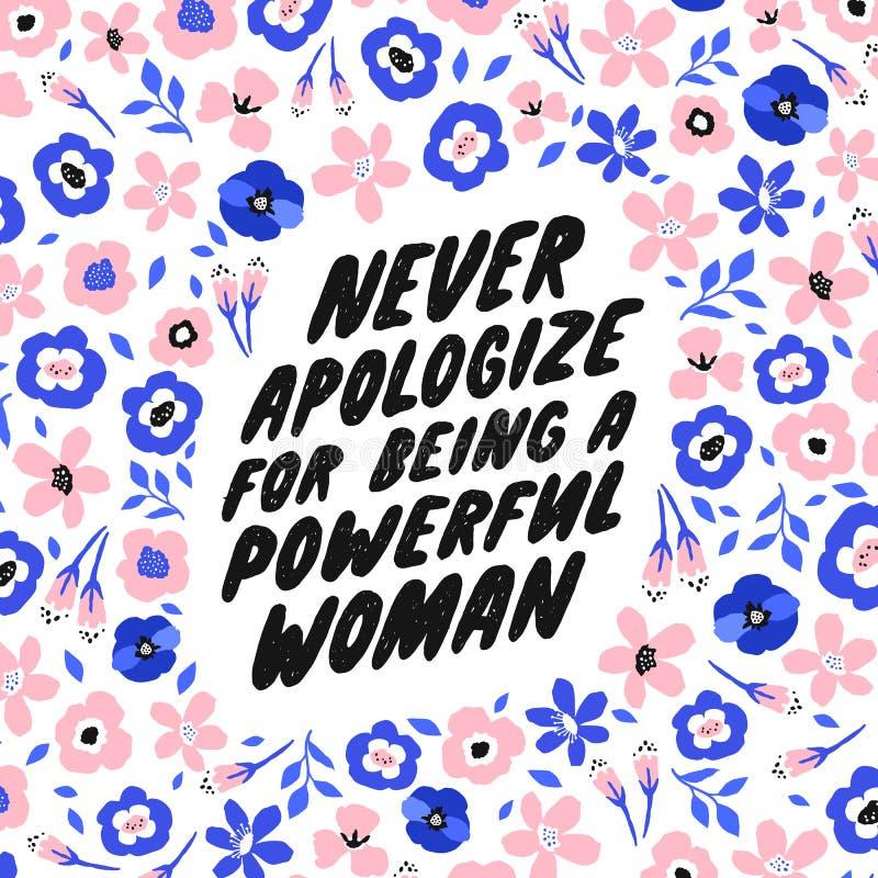 Ne font jamais des excuses pour être une femme puissante Citation girly inspir?e pour des affiches, art de mur, conception de pap illustration libre de droits