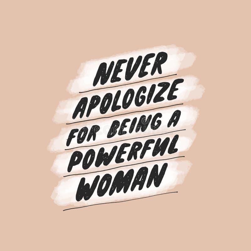 Ne font jamais des excuses pour être une femme puissante Citation girly inspir?e pour des affiches, art de mur, conception de pap illustration stock