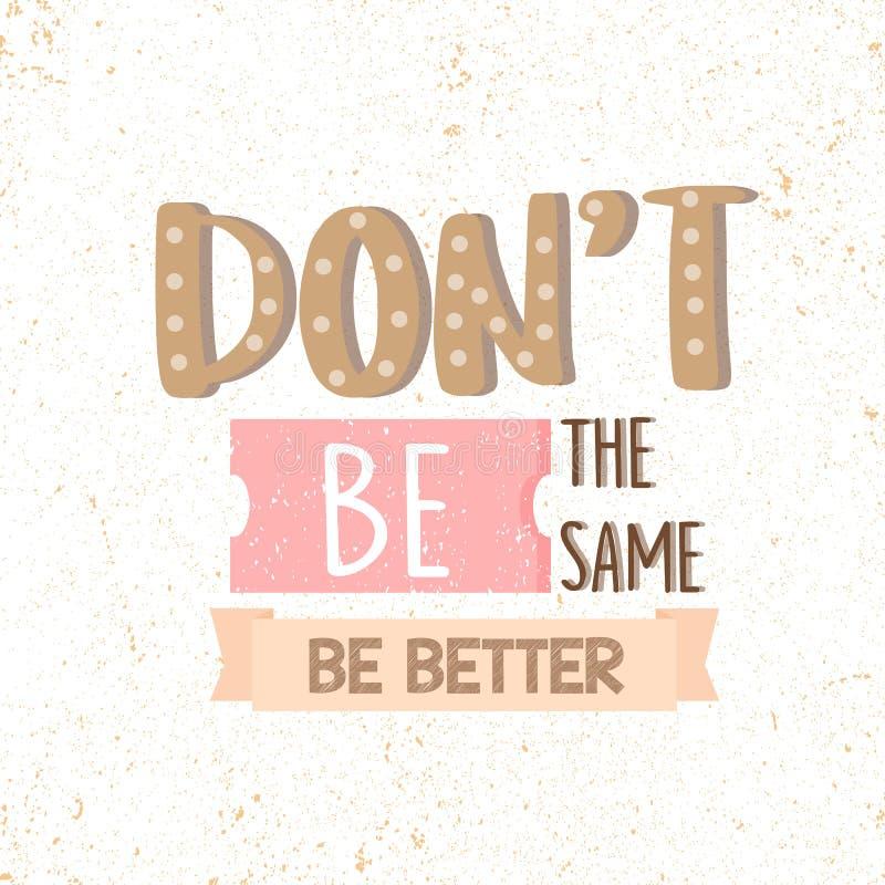 Ne soyez pas les mêmes, soit meilleur Citations de motivation illustration libre de droits