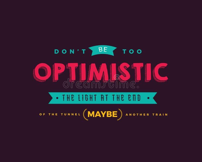 Ne soyez pas trop optimiste La lumière à l'extrémité du tunnel peut être un autre train illustration stock