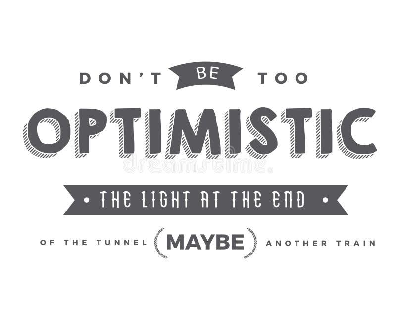 Ne soyez pas trop optimiste La lumière à l'extrémité du tunnel peut être un autre train illustration libre de droits