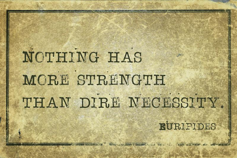 Necessit Eurip. Nothing has more strength than dire necessity - ancient Greek philosopher Euripides quote printed on grunge vintage cardboard stock illustration