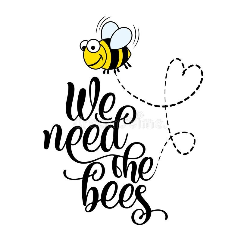 We need the bees - funny vector text quotes and bee drawing. stock illustration