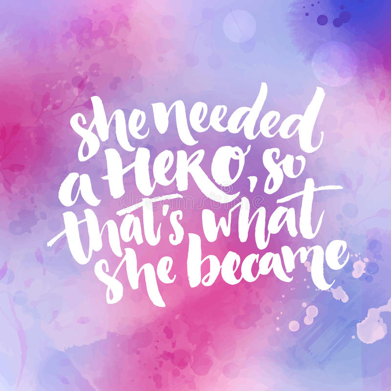 Inspirational Quotes On Pinterest: She Needed A Hero, So That`s What She Became