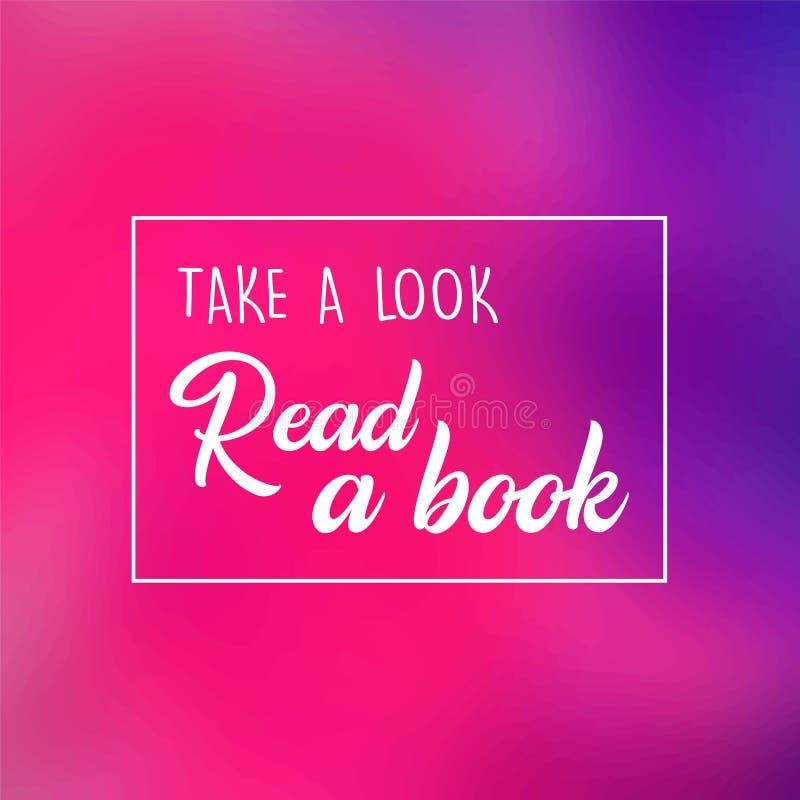 Neem een blik Lees een Boek! (JPG+EPS) Inspirational en motivatiecitaat vector illustratie