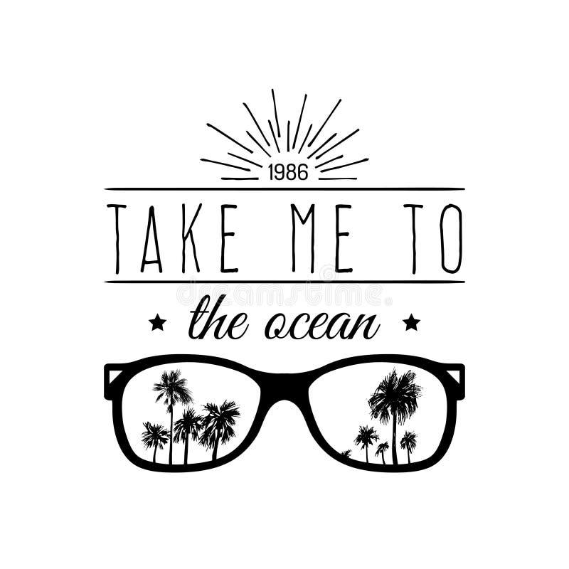 Nehmen Sie mich zur Ozeanvektormotivzitatfahne Inspirierend Plakat mit Weinlesesonnenbrille, Palmenillustration stock abbildung