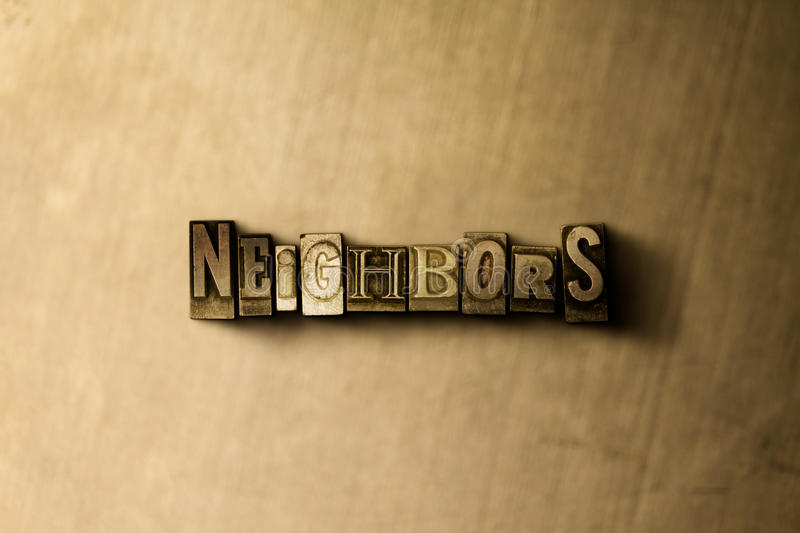 NEIGHBORS - close-up of grungy vintage typeset word on metal backdrop. Royalty free stock illustration. Can be used for online banner ads and direct mail stock illustration