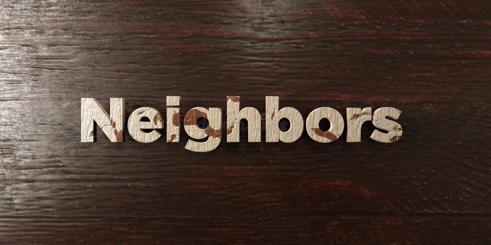 Neighbors - grungy wooden headline on Maple - 3D rendered royalty free stock image. This image can be used for an online website banner ad or a print postcard stock illustration