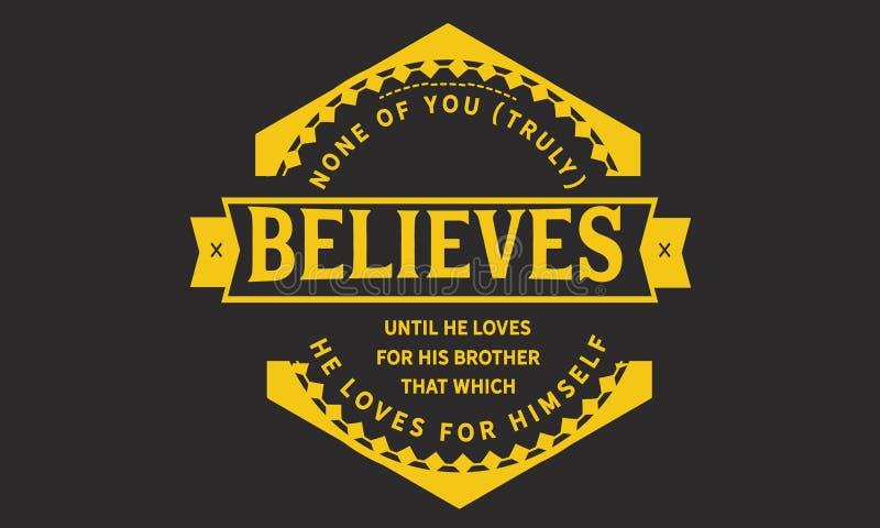Nenhum de você [verdadeiramente] acredita até ele ama para seu irmão isso que ama para si mesmo ilustração do vetor