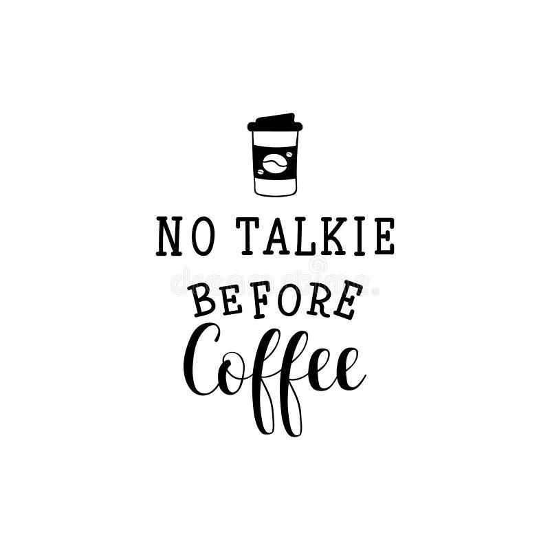 Nenhum talkie antes do caf? Ilustra??o do vetor lettering Ilustra??o da tinta ilustração do vetor