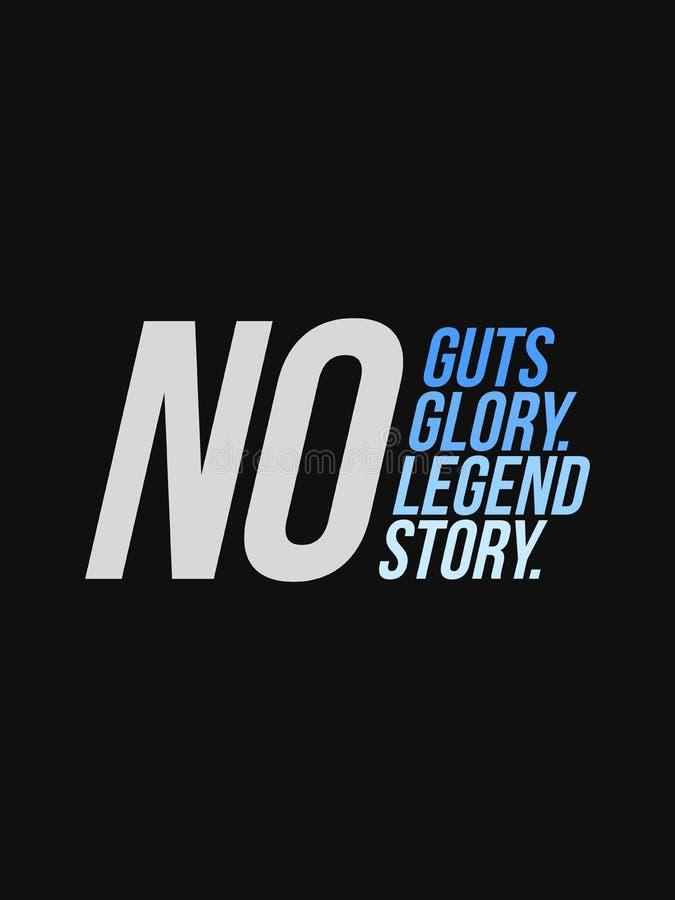 Nenhuma entranhas nenhum projeto do vetor do slogan da tipografia de Glory No Legend No Story para a impressão da camisa de t, o  ilustração do vetor