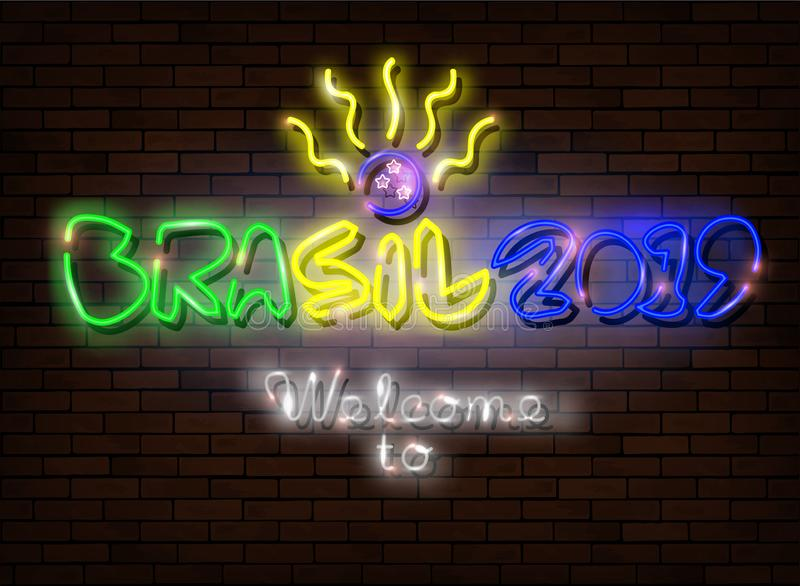 Neon sign text Brasil 2019, Welcome to Brazil 2019. Led light sign isolated on dark brick wall background Bright banner for soccer vector illustration