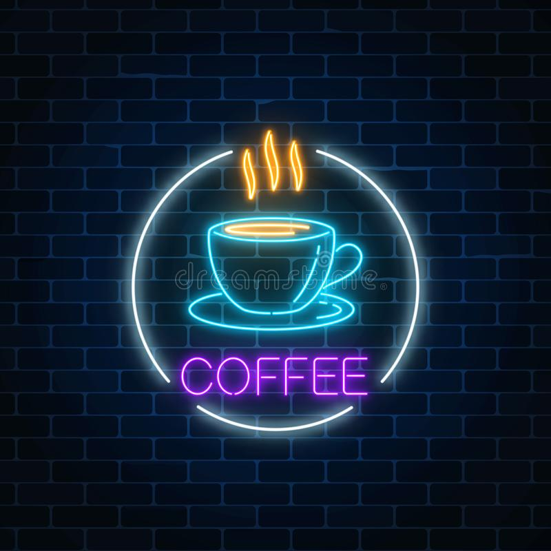 Neon glowing sign of hot coffee cup in circle frame on a dark brick wall background. Fastfood light billboard sign. Cafe menu item. Vector illustration royalty free illustration