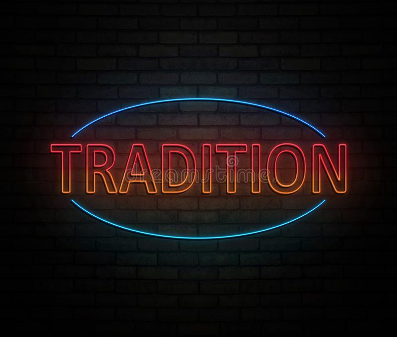 Neon tradition concept. 3d Illustration depicting an illuminated neon sign with a tradition concept royalty free illustration
