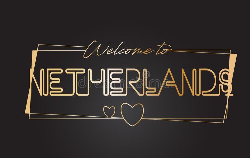 Netherlands Welcome to Golden text Neon Lettering Typography Vector Illustration. Netherlands Welcome to Golden text Neon Lettering Typography with Wired Golden stock illustration