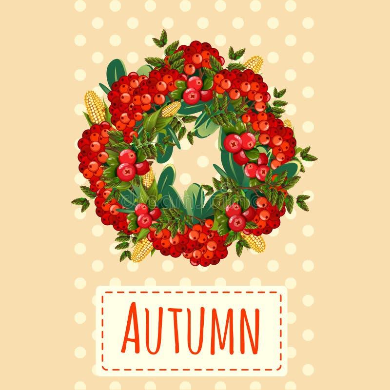 Nette Plakat- oder Grußkarte mit modernem Design auf Thema des goldenen Herbstes Aufwändiger Kranz von Bündeln der roten Eberesch vektor abbildung