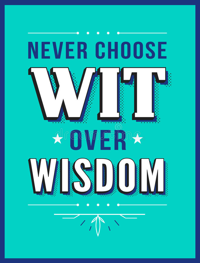 Never Choose Wit over Wisdom. Typographic quote poster with on tiel background with dark blue border and design accents stock illustration