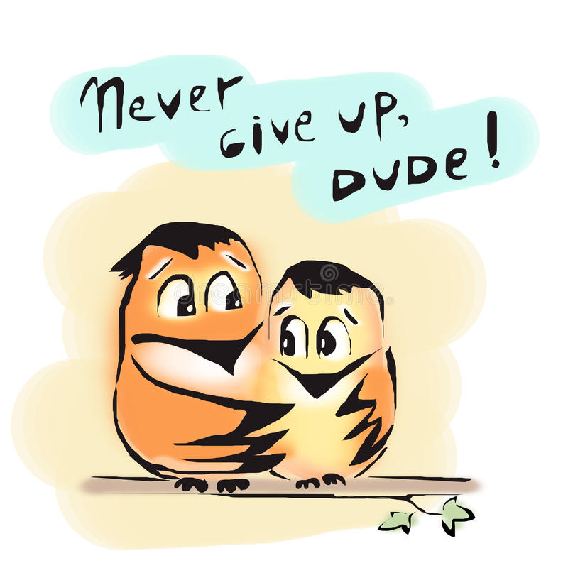 Never give up birds friends dude encourage. Support royalty free illustration