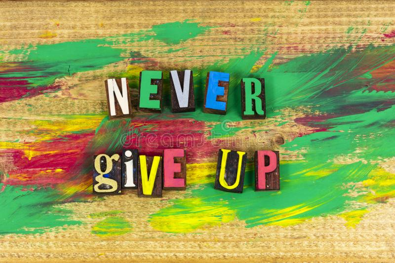 Never give up determination planning stock images