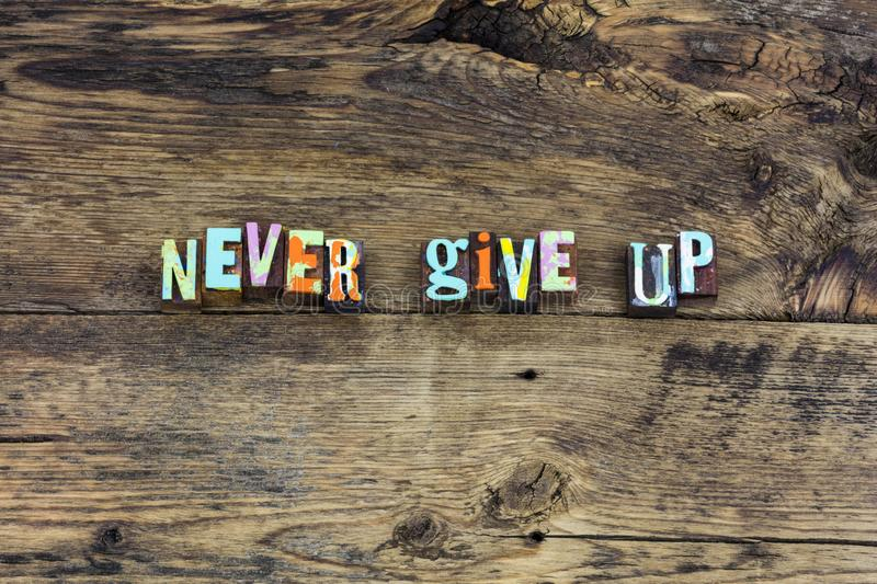 Never give up leadership challenge typography stock images