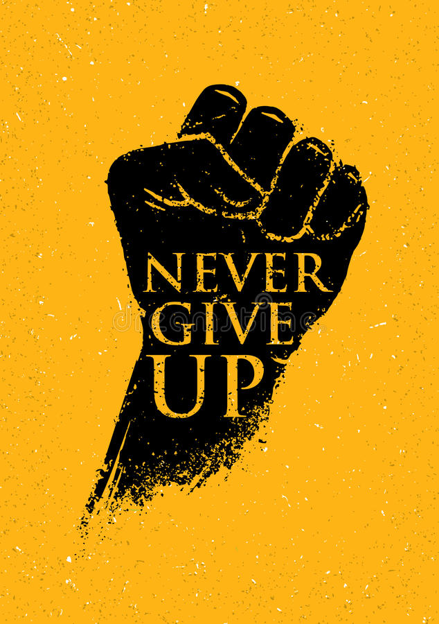 Never Give Up Motivation Poster Concept. Creative Grunge Fist Vector Design Element On Stain Background.  royalty free illustration