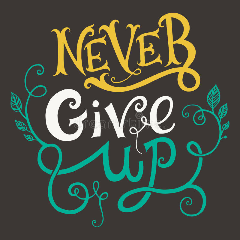 Never give up quote stock illustration