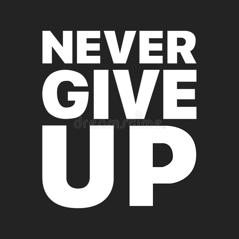 The never give up sentence that was popularized by one soccer player from Liverpool royalty free illustration