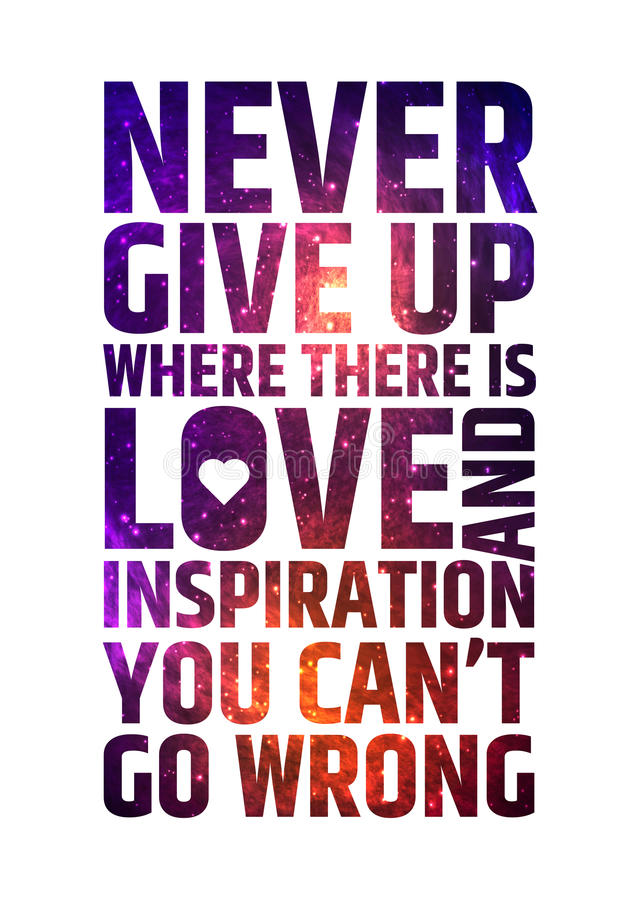 Never give up where there is love and inspiration stock illustration