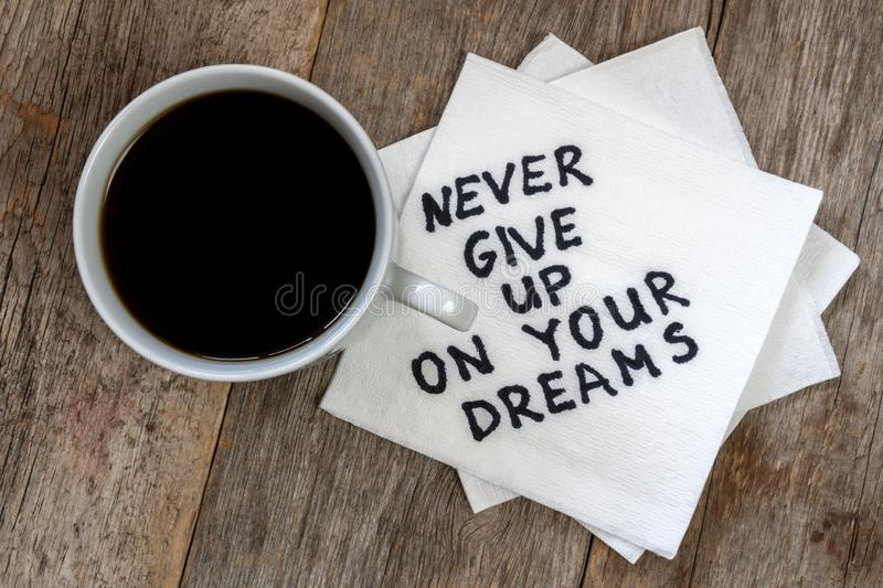 Never Give Up On Your Dreams royalty free stock photography