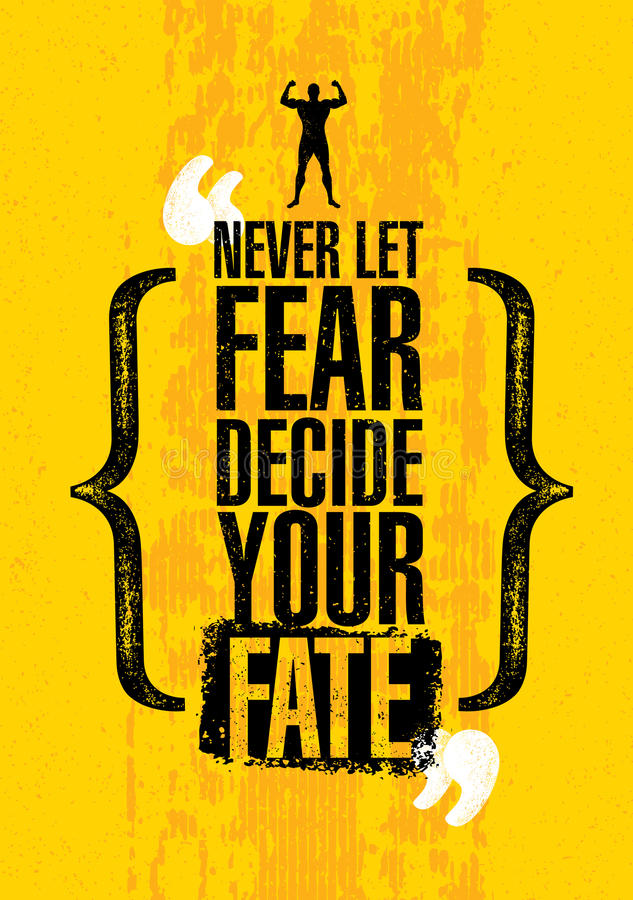 Never Let Fear Decide Your Fate. Inspiring Workout and Fitness Gym Motivation Quote. Creative Vector Typography Poste royalty free illustration