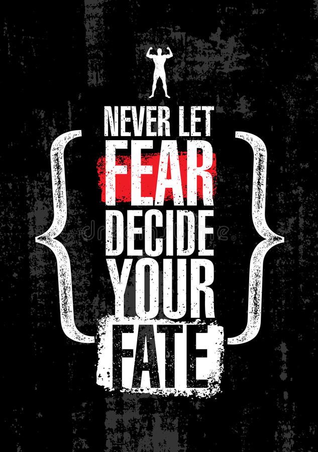 Never Let Fear Decide Your Fate. Inspiring Workout and Fitness Gym Motivation Quote. Creative Vector Typography Poste. Never Let Fear Decide Your Fate. Inspiring vector illustration