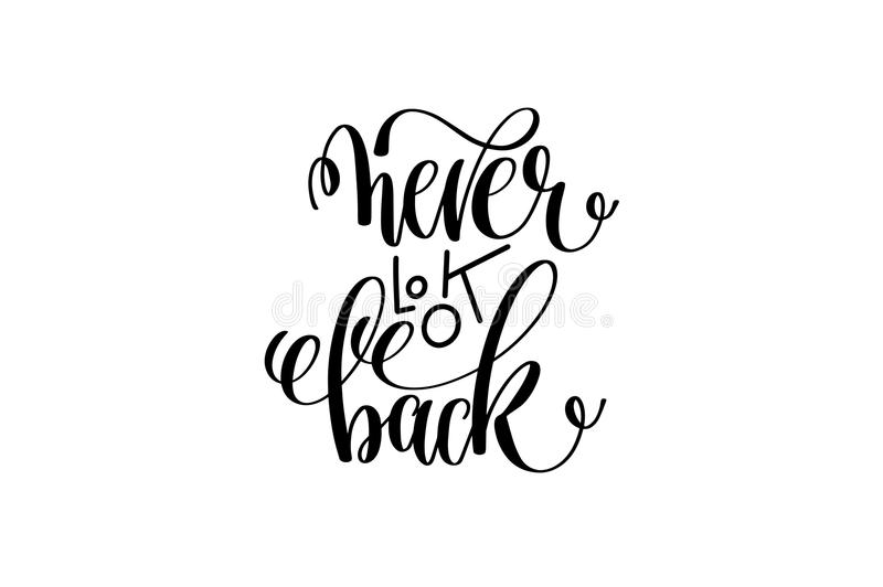 Never look back black and white hand lettering positive quote vector illustration