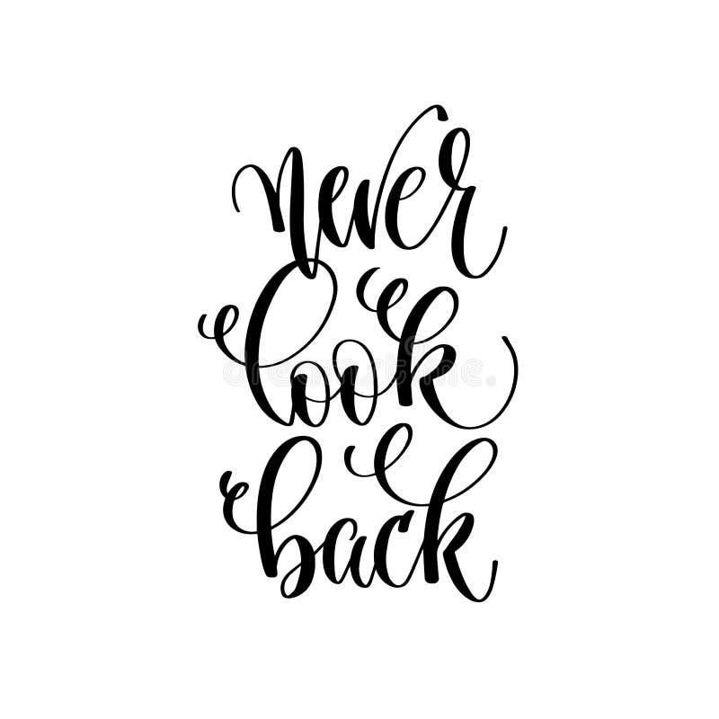 Never look back - hand lettering inscription text vector illustration