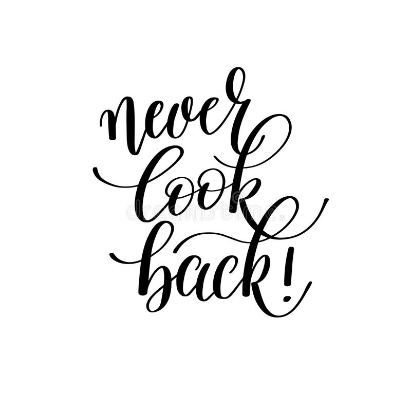 never look back! - hand written lettering motivation positive quote royalty free illustration