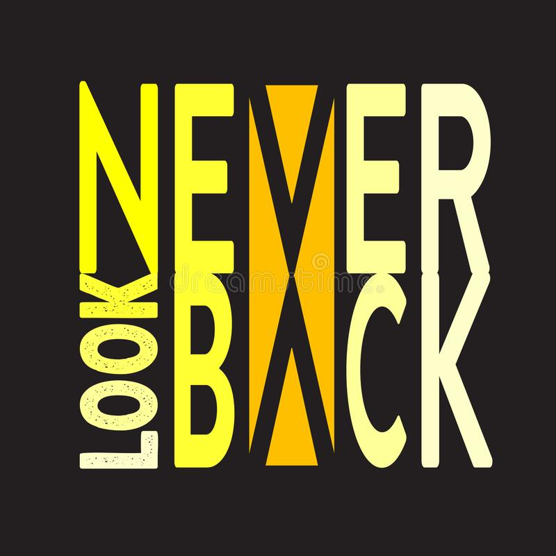 Never Look Back. Minimal Typography modern Fashion Slogan for T-shirt and apparels graphic stock illustration