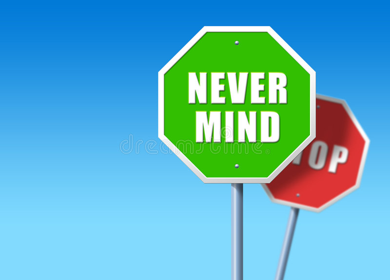 Never Mind. Green taffic sign saying Never Mind, is front of regular red STOP sign stock illustration