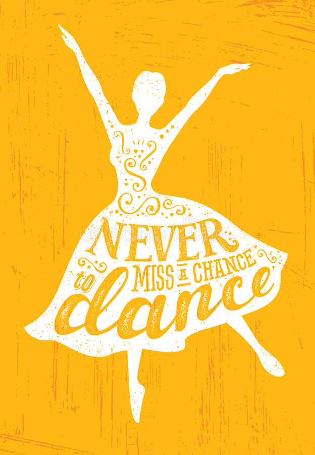 Never Miss A Chance To Dance Motivation Quote Poster Concept. Inspiring Creative Funny Dancing Girl vector illustration