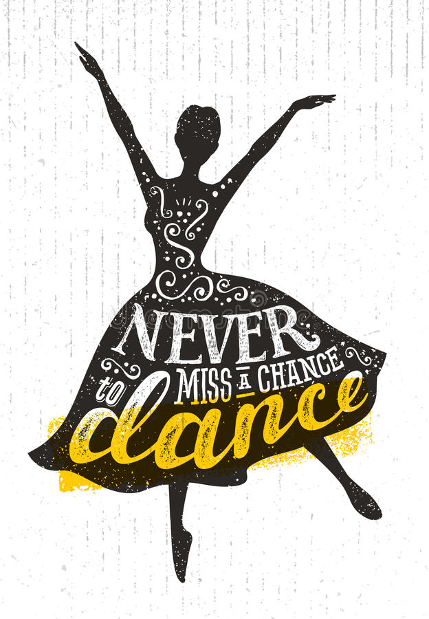Never Miss A Chance To Dance Motivation Quote Poster Concept. Inspiring Creative Funny Dancing Girl royalty free illustration