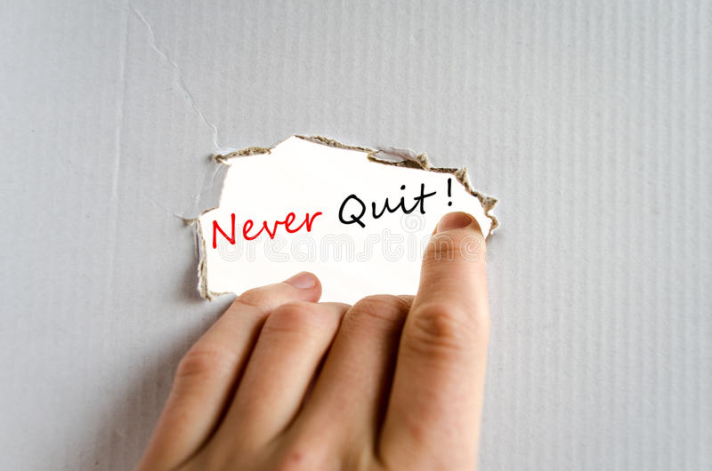 Never Quit Concept stock photography