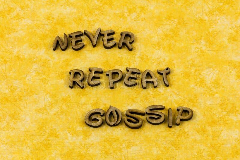 Never repeat gossip rumor deception fake news letterpress type. Never repeat gossip rumor deception fake news typography letter spread word deceit lie lies truth stock photos