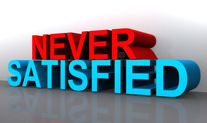 Never satisfied text stock illustration
