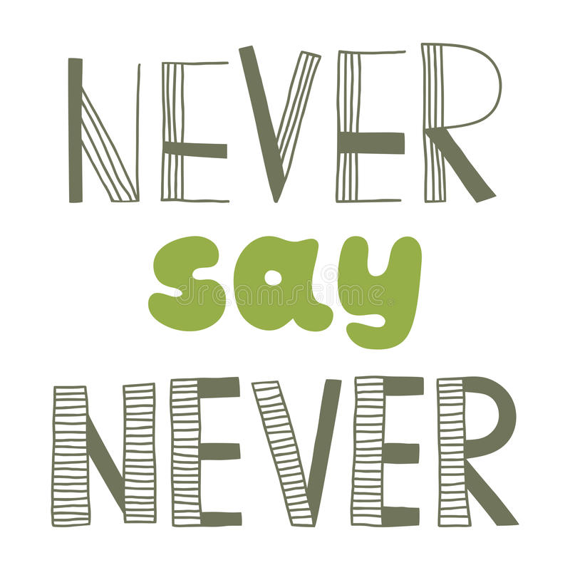 Never say never, quote, stock illustration