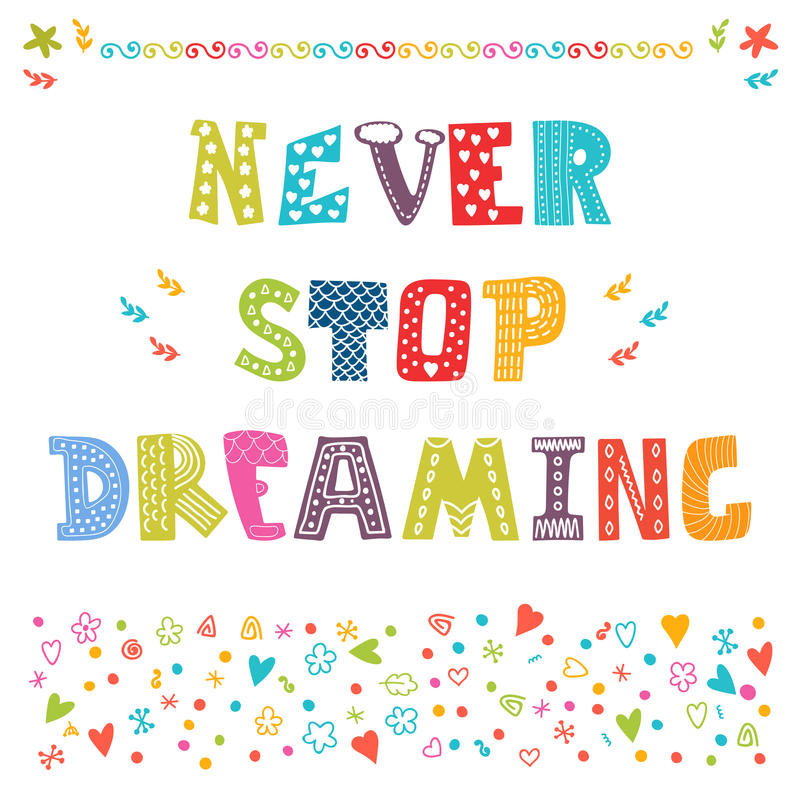 Never stop dreaming. Cute design for greeting card or invitation royalty free illustration