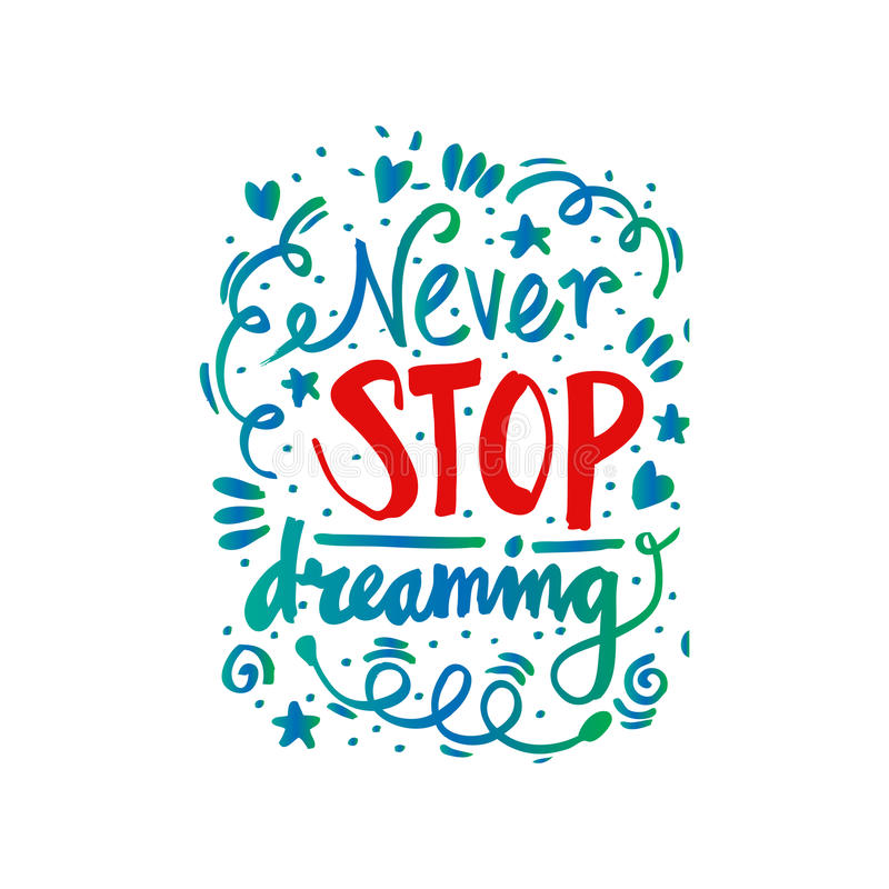 Never stop dreaming. Hand lettering royalty free illustration