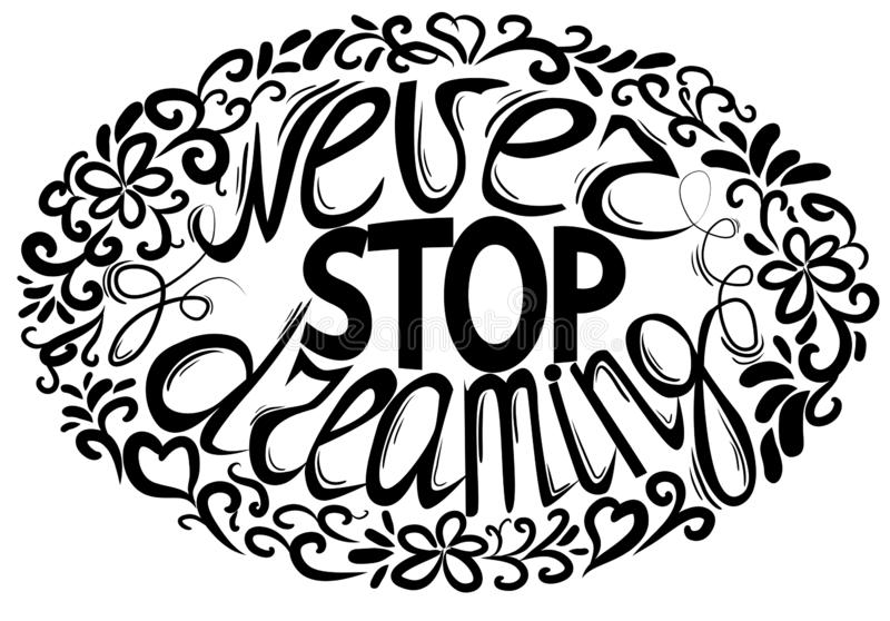 Never stop dreaming - hand lettering Inspirational quote, typography poster or card royalty free illustration