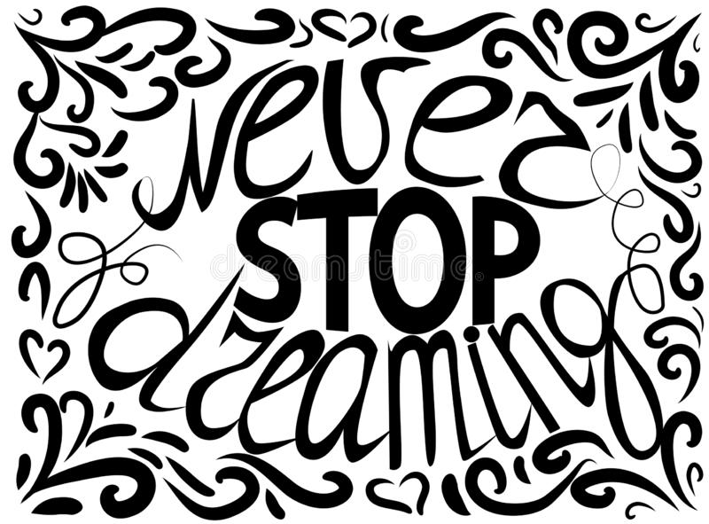 Never stop dreaming - hand lettering Inspirational quote, typography poster or card stock illustration
