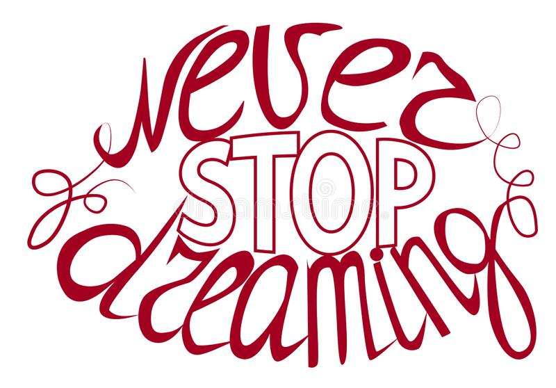 Never stop dreaming - hand lettering Inspirational quote, typography poster or card. royalty free illustration