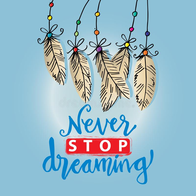 Never stop dreaming hand lettering. vector illustration